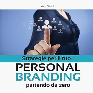 Strategie per il tuo Personal Branding partendo da zero copertina