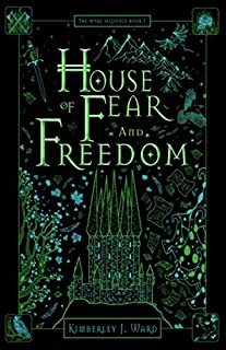 House of Fear and Freedom (The Wyrd Sequence)