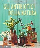 Gli Antibiotici della Natura