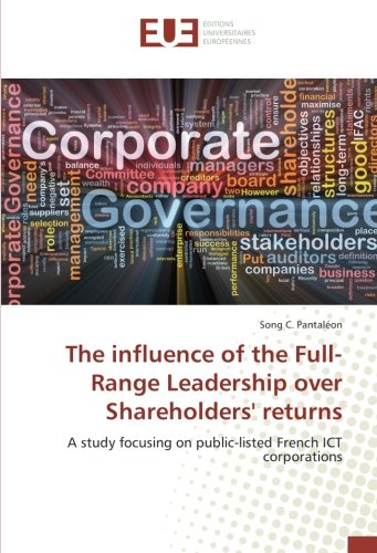 The influence of the Full-Range Leadership over Shareholders' returns: A study focusing on public-listed French ICT corporations