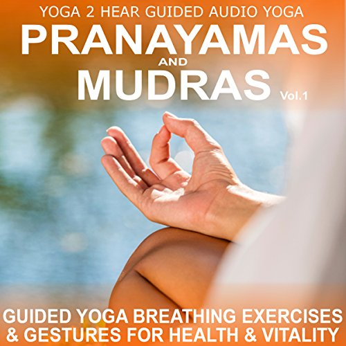 Pranayamas & Mudras, Volume 1 audiobook cover art