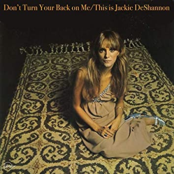 Don't Turn Your Back on Me / This Is Jackie De Shannon