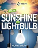 Solar: From Sunshine to Light Bulb (Source to Resource)