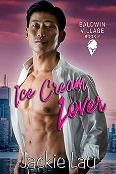 Ice Cream Lover (Baldwin Village Book 2) by [Jackie Lau]