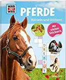 WAS IST WAS Rätseln und Stickern: Pferde (WAS IST WAS Rätselhefte) - Anja Starigk