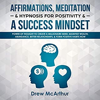 Affirmations, Meditation, & Hypnosis for Positivity & a Success Mindset audiobook cover art