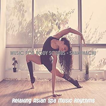 Music for Body Scrubs - Shakuhachi