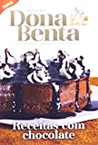 Dona Benta. Receitas Com Chocolate