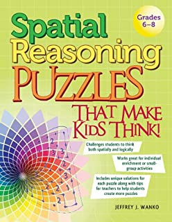 Spatial Reasoning Puzzles That Make Kids Think! Grades 6-8