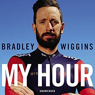 Bradley Wiggins: My Hour                   By:                                                                                                                                 Bradley Wiggins                               Narrated by:                                                                                                                                 Tom Watt                      Length: 2 hrs and 39 mins     48 ratings     Overall 4.6