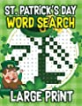 St. Patrick's Day Large Print Word Search: 30 St. Patrick's Day Themed Word Search Puzzles - St. Patty's Day Activity Book for Kids, Adults with St. ... Pages (St. Patricks Day Gifts) (Volume 1)