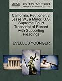 California, Petitioner, v. Jesse W., a Minor. U.S. Supreme Court Transcript of Record with Supporting Pleadings