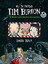 El universo Tim Burton: Viaje ilustrado a la maravillosa fábrica de seres peculiares par Mala