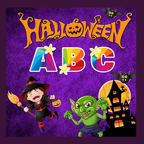Halloween ABC: Fun book for kids and toddlers, alphabet for preschoolers and preschoolers, girls, boys, colorful zombie-witch mummy characters and more (English Edition)
