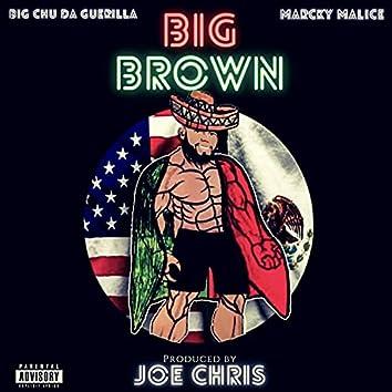 Big Brown (feat. Big Chu Da Guerilla & Marcky Malice)