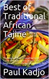 Best of Traditional African Tajine: The exotic taste of healthy food. Tasty and little used recipes. For beginners and advanced and any diet (English Edition)