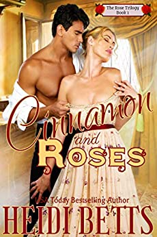 """[Heidi Betts]のCINNAMON AND ROSES (""""The Rose Trilogy"""" Book 1) (English Edition)"""