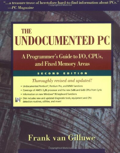 The Undocumented PC: A Programmer's Guide to I/O, CPUs and Fixed Memory Areas
