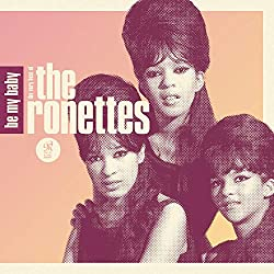 Be My Baby Very Best of The Ronettes