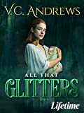 VC Andrews' All That Glitters