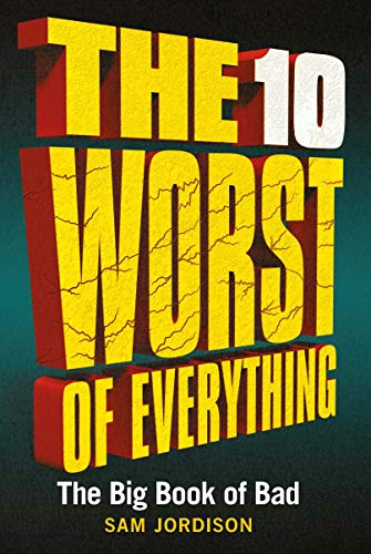 The 10 Worst of Everything: The Big Book of Bad