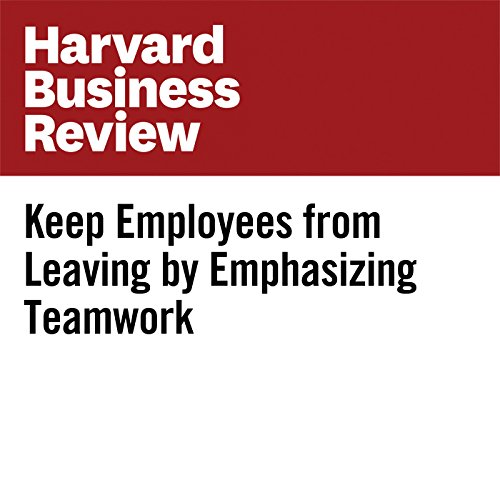 Keep Employees from Leaving by Emphasizing Teamwork audiobook cover art