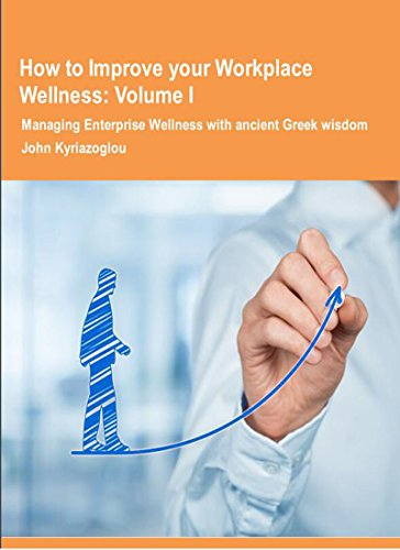 How to Improve your Workplace Wellness_ Volume I (English Edition)