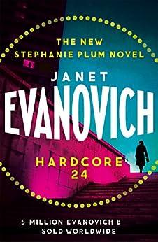 Hardcore Twenty-Four (Stephanie Plum 24) by [Janet Evanovich]