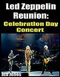 Led Zeppelin Reunion: Celebration Day Concert (English Edition)