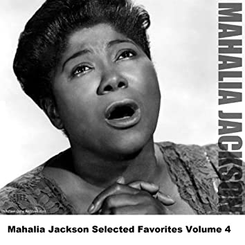 Mahalia Jackson Selected Favorites Volume 4