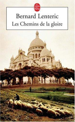 Les Chemins de la gloire de Bernard Lenteric (21 septembre 2005) Poche