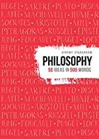 Philosophy (50 ideas in 500 words)