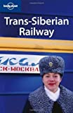 Lonely Planet Trans-Siberian Railway (Multi Country Travel Guide) by Simon Richmond (2009-04-01)