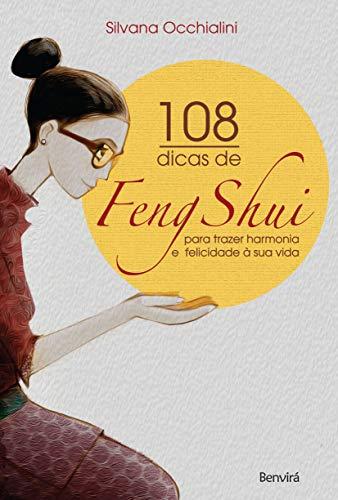 108 dicas de feng-shui: Para trazer harmonia e felicidade à sua vida