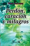 Perdon, curacion y milagros (Spanish Edition) by Vivi Cervera (2013-11-04)