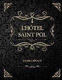 L'Hôtel Saint-Pol: Edition Collector - Michel Zévaco