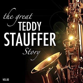 The Great Teddy Stauffer Story, Vol.3