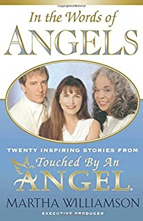 In the Words of Angels: Twenty Inspiring Stories from Touched by an Angel (Chicken Soup and Chocolate Series)