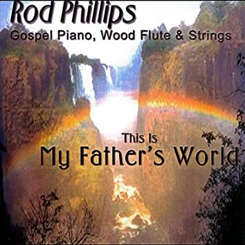 (This Is) My Father's World