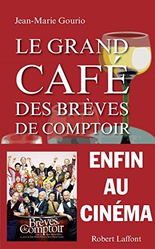 Le Grand Café des brèves de comptoir (ROMAN)