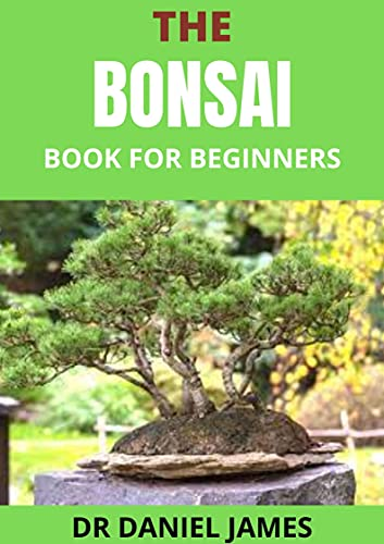 The Bonsai: Book for Beginners (English Edition)