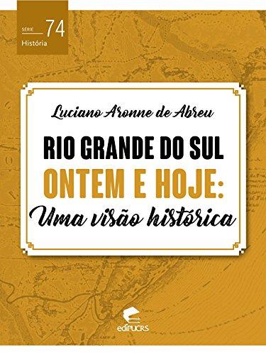 Rio Grande do Sul ontem e hoje: uma visão histórica (História)