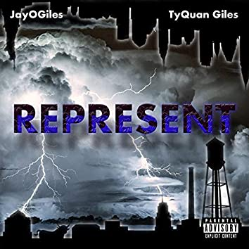 Represent (feat. TyQuan Giles)
