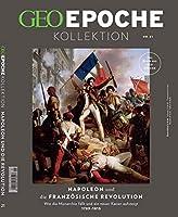 GEO Epoche KOLLEKTION / GEO Epoche KOLLEKTION 21/2020 Napoleon und die franzoesische Revolution: Das Beste aus GEO EPOCHE