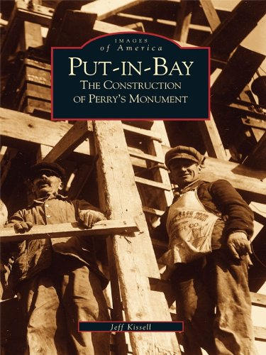 Put-In-Bay: The Construction of Perry's Monument (Images of America) (English Edition)