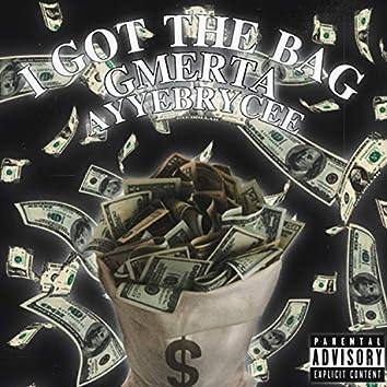 I Got The Bag (feat. AyyeBrycee)