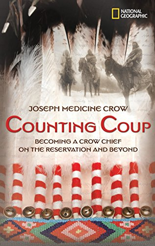 Counting Coup: Becoming a Crow Chief on the Reservation and Beyond (National Geographic-memoirs)