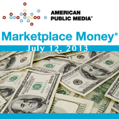 Marketplace Money, July 12, 2013 cover art