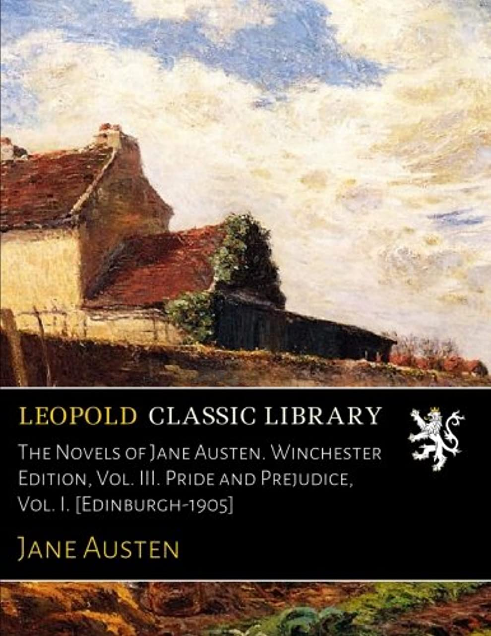 ラオス人鷲レオナルドダThe Novels of Jane Austen. Winchester Edition, Vol. III. Pride and Prejudice, Vol. I. [Edinburgh-1905]