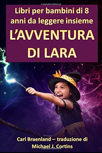 Libri per bambini di 8 anni da leggere insieme - L'avventura di Lara